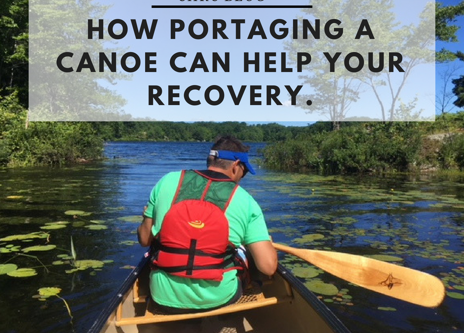 How Portaging a Canoe Can Help Your Recovery