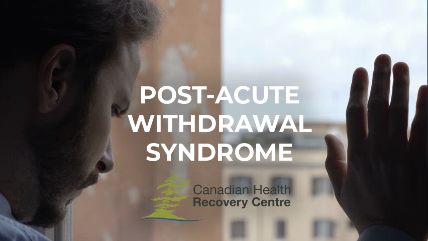 Post-Acute-Withdrawal-Syndrome---CHRC---Addiction-Treatment-Centre-MainXX