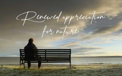 Renewed Appreciation For Nature