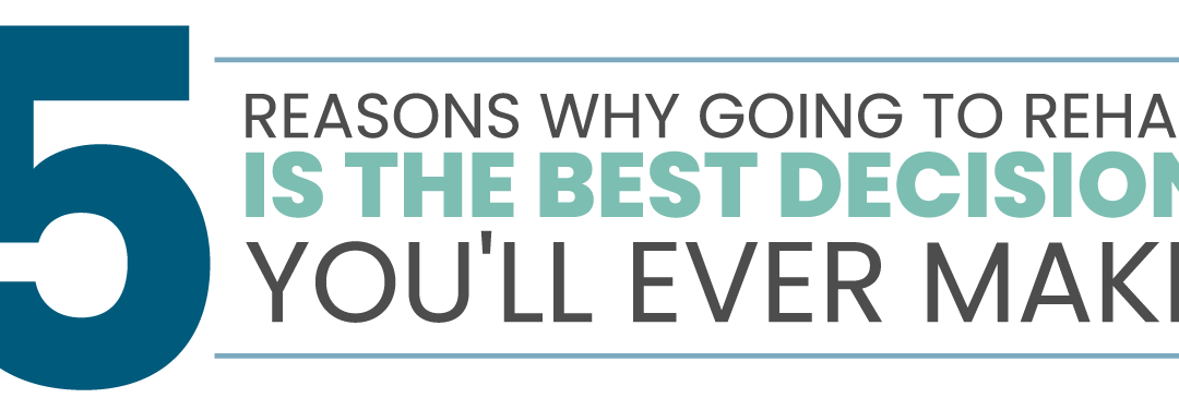 5 Reasons Why Going to Rehab Is The Best Decision Cover Image