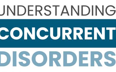 Understanding Concurrent Disorders